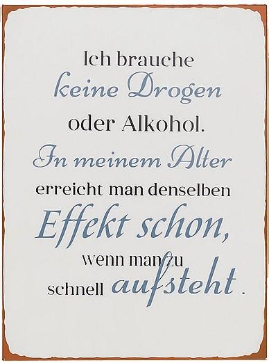 3794700 Blechschild Mit Spruch Ich Brauche Keine Drogen Oder Alkohol. In  Meinem Alter.